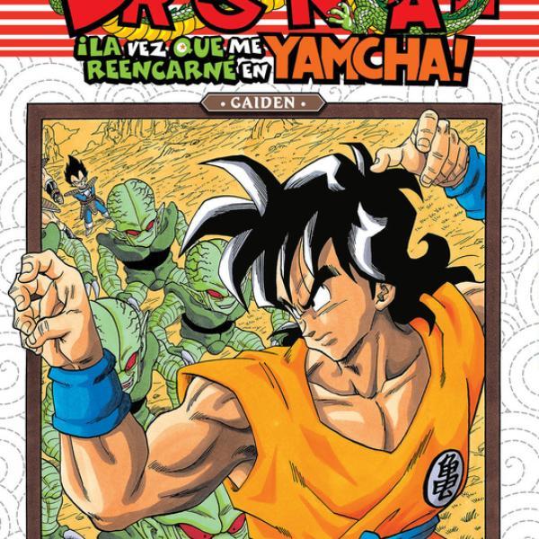 Dragon Ball La vez que me reencarné en Yamcha! (Gaiden) - Editorial Ivrea - Argentina Churete